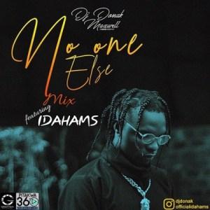DJ Donak - No One Else Mix Ft. Idahams